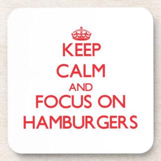 Keep Calm and focus on Hamburgers Drink Coasters