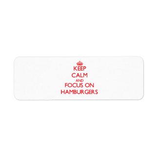 Keep Calm and focus on Hamburgers Return Address Labels