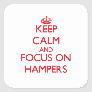 Keep Calm and focus on Hampers Square Sticker