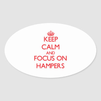 Keep Calm and focus on Hampers Oval Stickers