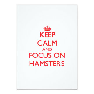Keep Calm and focus on Hamsters 5x7 Paper Invitation Card
