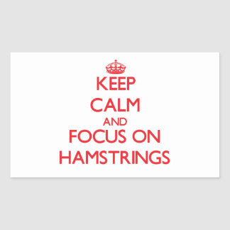 Keep Calm and focus on Hamstrings Rectangle Stickers