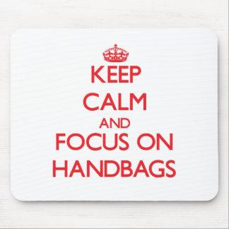 Keep Calm and focus on Handbags Mouse Pad