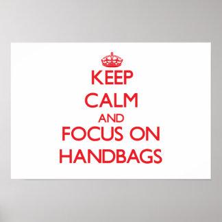Keep Calm and focus on Handbags Print