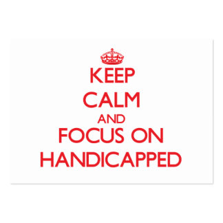 Keep Calm and focus on Handicapped Business Card