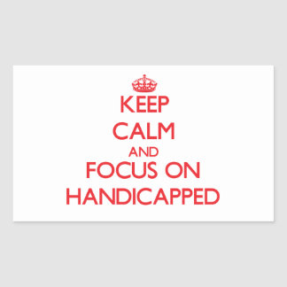 Keep Calm and focus on Handicapped Sticker