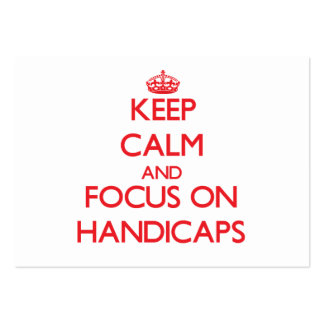 Keep Calm and focus on Handicaps Business Card Templates