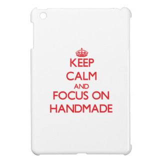 Keep Calm and focus on Handmade iPad Mini Case