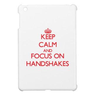 Keep Calm and focus on Handshakes iPad Mini Case