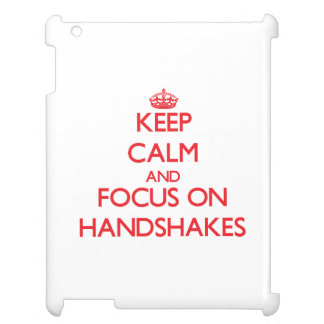 Keep Calm and focus on Handshakes iPad Cover
