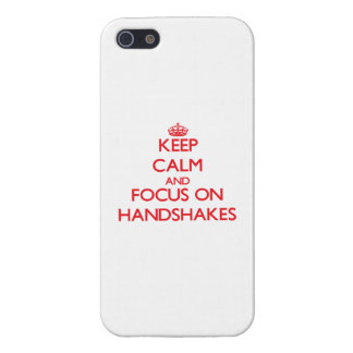 Keep Calm and focus on Handshakes iPhone 5 Cover