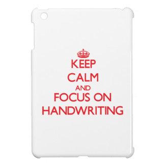 Keep Calm and focus on Handwriting iPad Mini Cases