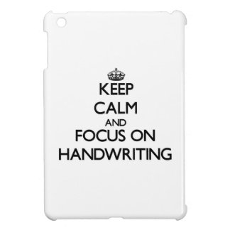 Keep Calm and focus on Handwriting Cover For The iPad Mini