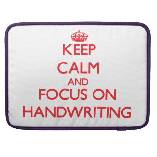 Keep Calm and focus on Handwriting Sleeve For MacBooks