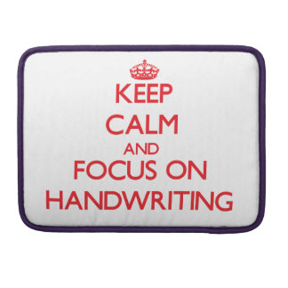Keep Calm and focus on Handwriting Sleeves For MacBooks
