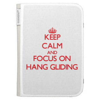 Keep Calm and focus on Hang Gliding Kindle 3 Cover
