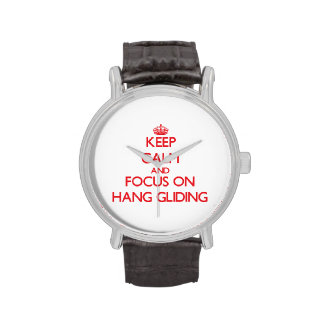 Keep Calm and focus on Hang Gliding Wrist Watches