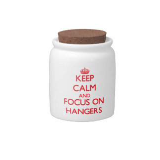 Keep Calm and focus on Hangers Candy Dish