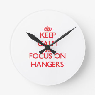 Keep Calm and focus on Hangers Clock