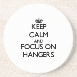 Keep Calm and focus on Hangers Beverage Coasters