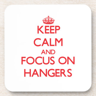 Keep Calm and focus on Hangers Coaster