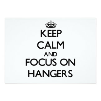 Keep Calm and focus on Hangers 5x7 Paper Invitation Card