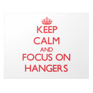Keep Calm and focus on Hangers Scratch Pad