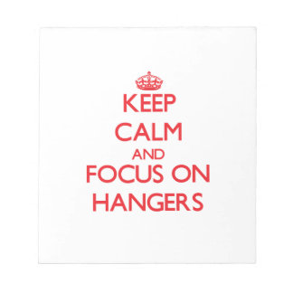 Keep Calm and focus on Hangers Memo Notepads