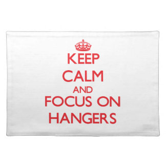 Keep Calm and focus on Hangers Place Mat