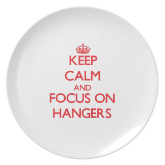 Keep Calm and focus on Hangers Dinner Plates