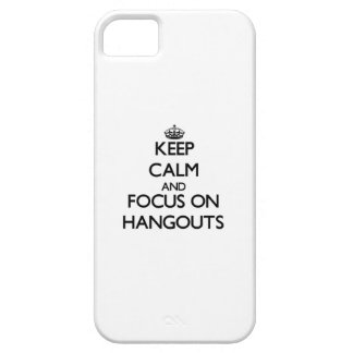 Keep Calm and focus on Hangouts iPhone 5 Covers