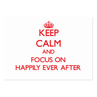 Keep Calm and focus on Happily Ever After Business Card