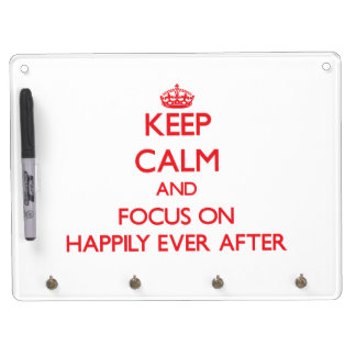 Keep Calm and focus on Happily Ever After Dry-Erase Whiteboard