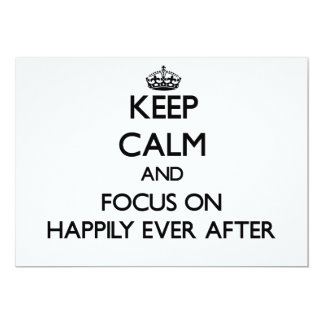 Keep Calm and focus on Happily Ever After Custom Invite