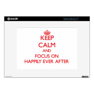 Keep Calm and focus on Happily Ever After Decal For Large Netbook