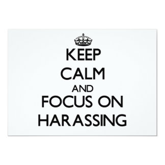 Keep Calm and focus on Harassing 5x7 Paper Invitation Card