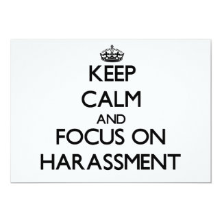 Keep Calm and focus on Harassment 5x7 Paper Invitation Card