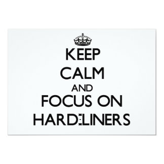 Keep Calm and focus on Hard-Liners 5x7 Paper Invitation Card