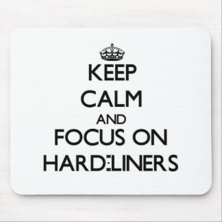 Keep Calm and focus on Hard-Liners Mouse Pad