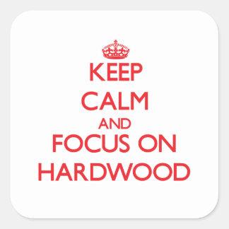 Keep Calm and focus on Hardwood Sticker