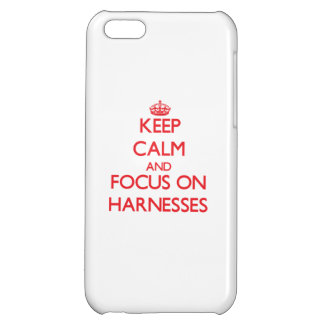 Keep Calm and focus on Harnesses iPhone 5C Covers