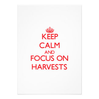 Keep Calm and focus on Harvests Custom Announcement