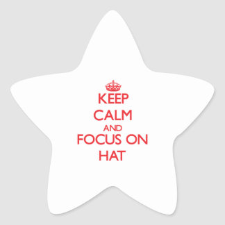 Keep Calm and focus on Hat Star Stickers
