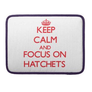 Keep Calm and focus on Hatchets MacBook Pro Sleeve