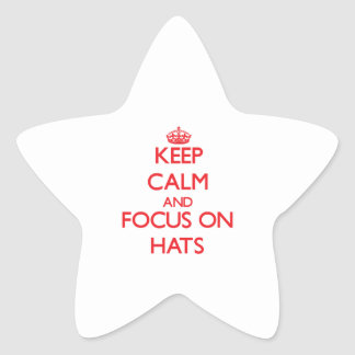 Keep Calm and focus on Hats Sticker