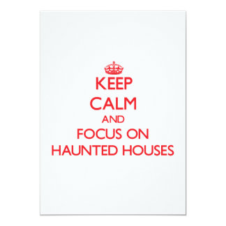 Keep Calm and focus on Haunted Houses Personalized Announcement