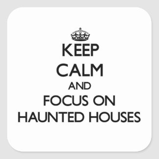 Keep Calm and focus on Haunted Houses Sticker