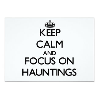 Keep Calm and focus on Hauntings Personalized Invites