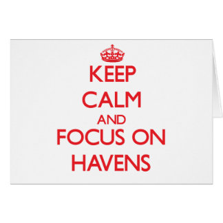Keep Calm and focus on Havens Greeting Card