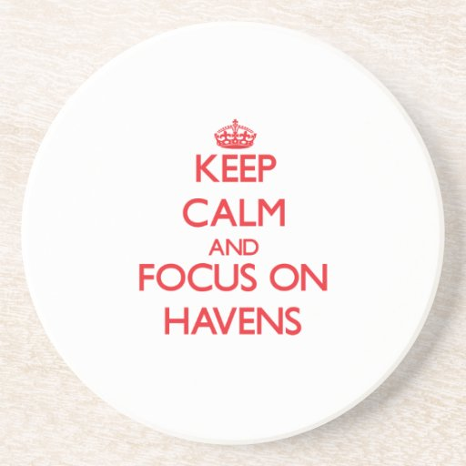 Keep Calm and focus on Havens Beverage Coaster